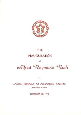 Inauguration of Alfred Raymond Roth as Fourth President of Concordia College, Edmonton