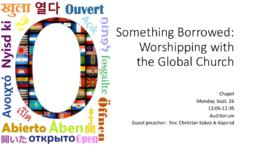 Something Borrowed: Worshipping with the Global Church