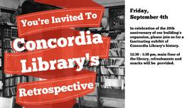 You're Invited To Concordia Library's Retospective